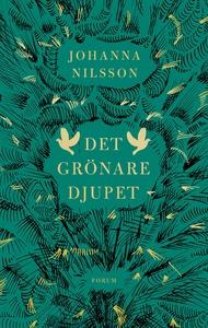 Det grönare djupet (e-bok) av Johanna Nilsson