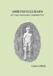 Arbetsstugubarn (e-bok) av Laila Freij