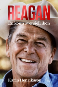 Reagan. En kontroversiell ikon (e-bok) av Karin
