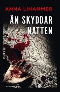 Än skyddar natten (e-bok) av Anna Lihammer
