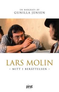 Lars Molin - mitt i berättelsen (e-bok) av Guni