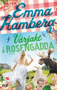 Vårjakt i Rosengädda (e-bok) av Emma Hamberg