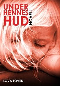 Under hennes hud (e-bok) av Lova Lovén