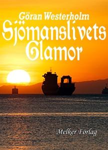 Sjömanslivets Glamor (e-bok) av Göran Westerhol