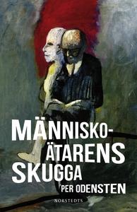 Människoätarens skugga (e-bok) av Per Odensten