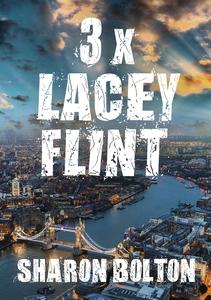 Lacey Flint x 3 (e-bok) av Sharon Bolton