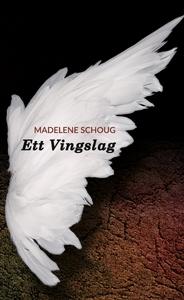 Ett Vingslag (e-bok) av Madelene Schoug