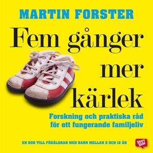 Fem gånger mer kärlek (ljudbok) av Martin Forst