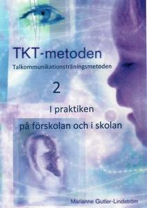 TKT-metoden 2. I praktiken på förskolan och i s