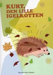 Kurt, den lille igelkotten (e-bok) av Marianne