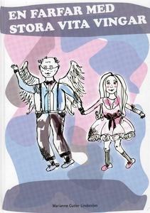 En farfar med stora vita vingar (e-bok) av Mari