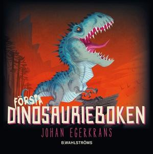 Första dinosaurieboken (e-bok) av Johan Egerkra