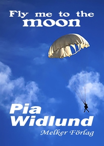 Fly me to the moon (e-bok) av Pia Widlund
