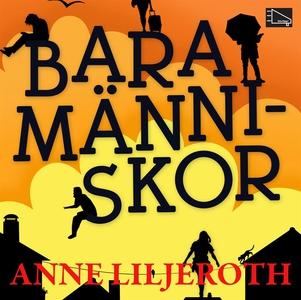Bara människor (ljudbok) av Anne Liljeroth