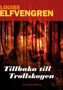 Tillbaka till Trollskogen (e-bok) av Louise Elf