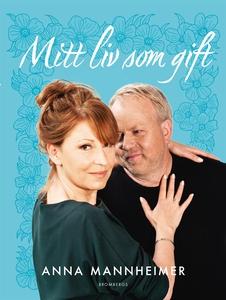 Mitt liv som gift (e-bok) av Anna Mannheimer