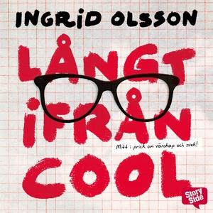 Långt ifrån cool (ljudbok) av Ingrid Olsson