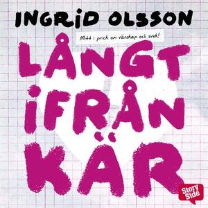 Långt ifrån kär (ljudbok) av Ingrid Olsson, Ang
