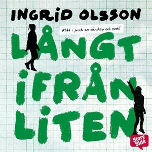 Långt ifrån liten (ljudbok) av Ingrid Olsson