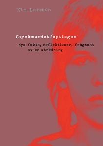 Styckmordet/epilogen (e-bok) av Kim Larsson