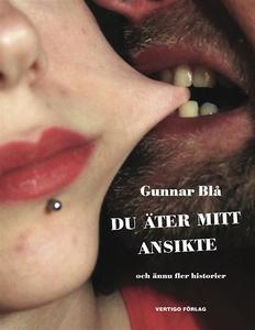 Du äter mitt ansikte (e-bok) av Gunnar Blå /C-M