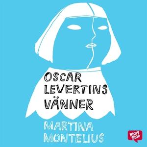 Oscar Levertins vänner (ljudbok) av Martina Mon
