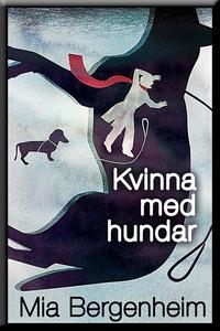Kvinna med hundar (e-bok) av Mia Bergenheim