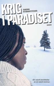 Krig i paradiset (e-bok) av Sakina Ntibanyitesh