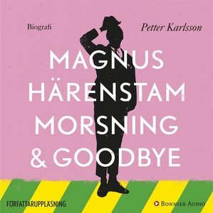Morsning och goodbye (ljudbok) av Petter Karlss