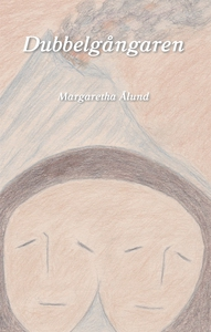 Dubbelgångaren (e-bok) av Margaretha Ålund