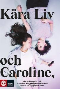 Kära Liv och Caroline: Liv Strömquist och Carol