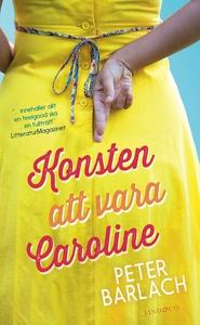 Konsten att vara Caroline (e-bok) av Peter Barl