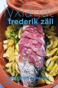 Lyxlagat: Lergrytor och långkok - Fisk (e-bok)