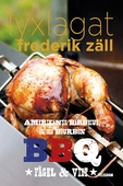 Lyxlagat: BBQ - Amerikansk barbecue, öl och bourbon: Fågel och vilt