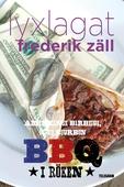 Lyxlagat: BBQ - Amerikansk barbecue, öl och bourbon: I röken
