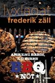 Lyxlagat: BBQ - Amerikansk barbecue, öl och bourbon: Nöt