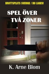 Spel över två zoner (e-bok) av K. Arne Blom