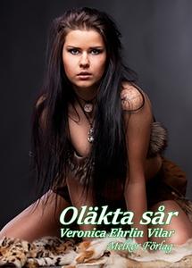 Oläkta Sår (e-bok) av Veronica Ehrlin Vilar