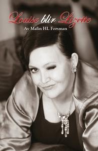 Louise blir Lizette (e-bok) av Malin HL Forsman