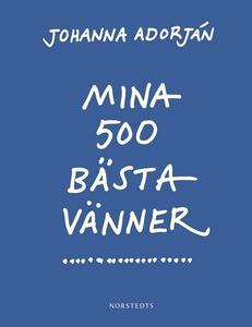 Mina 500 bästa vänner : Noveller (e-bok) av Joh