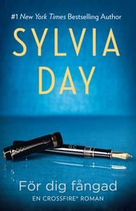 För dig fångad (e-bok) av Sylvia Day