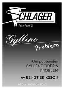 Gyllene Problem / Om popbanden Gyllene Tider oc