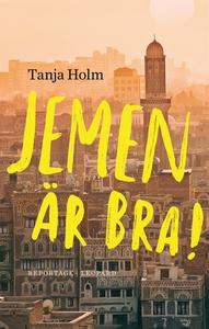 Jemen är bra! (e-bok) av Tanja Holm