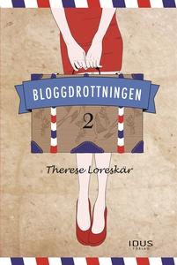 Bloggdrottningen 2 (e-bok) av Therese Loreskär