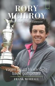 Rory McIlroy : vägen till att bli världens bäst