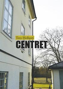 Centret (e-bok) av Tero Hollanti