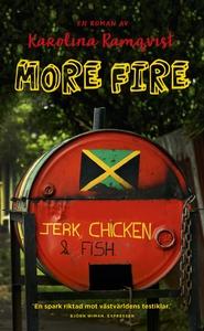 More Fire (e-bok) av Karolina Ramqvist