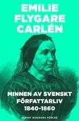 Minnen av svenskt författarliv 1840-1860 : del 1-2