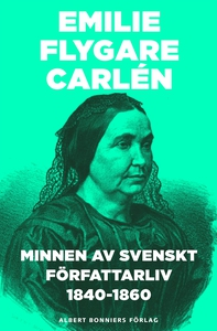 Minnen av svenskt författarliv 1840-1860 : del