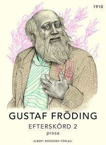 Efterskörd 2 : Prosa (e-bok) av Gustaf Fröding